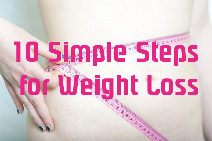 10 Simple Steps for Weight Loss