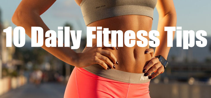 10 Daily Fitness Tips
