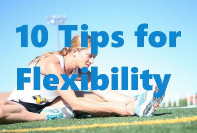 Improve Flexibility With These 10 Tips