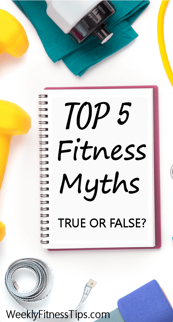 True or False? 5 Fitness Myths