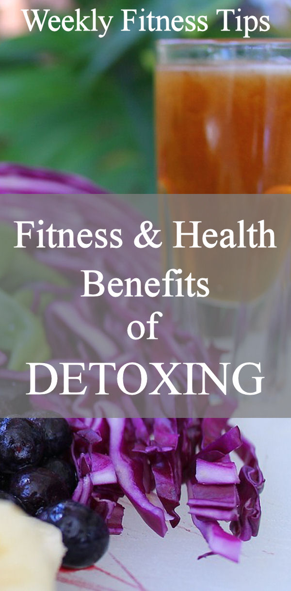 Fitness and Health Benefits of Detoxing