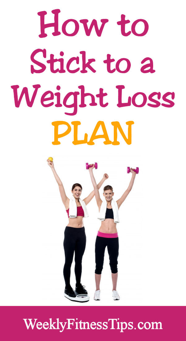6 Tips to Stick to Your Weight-Loss Goal By Jaylin Allen It's important to make commitment to exercise and healthy eating, but for some, it's not that easy to stick with.