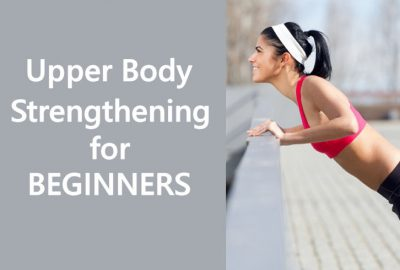 Upper Body Strengthening Routine for Beginners