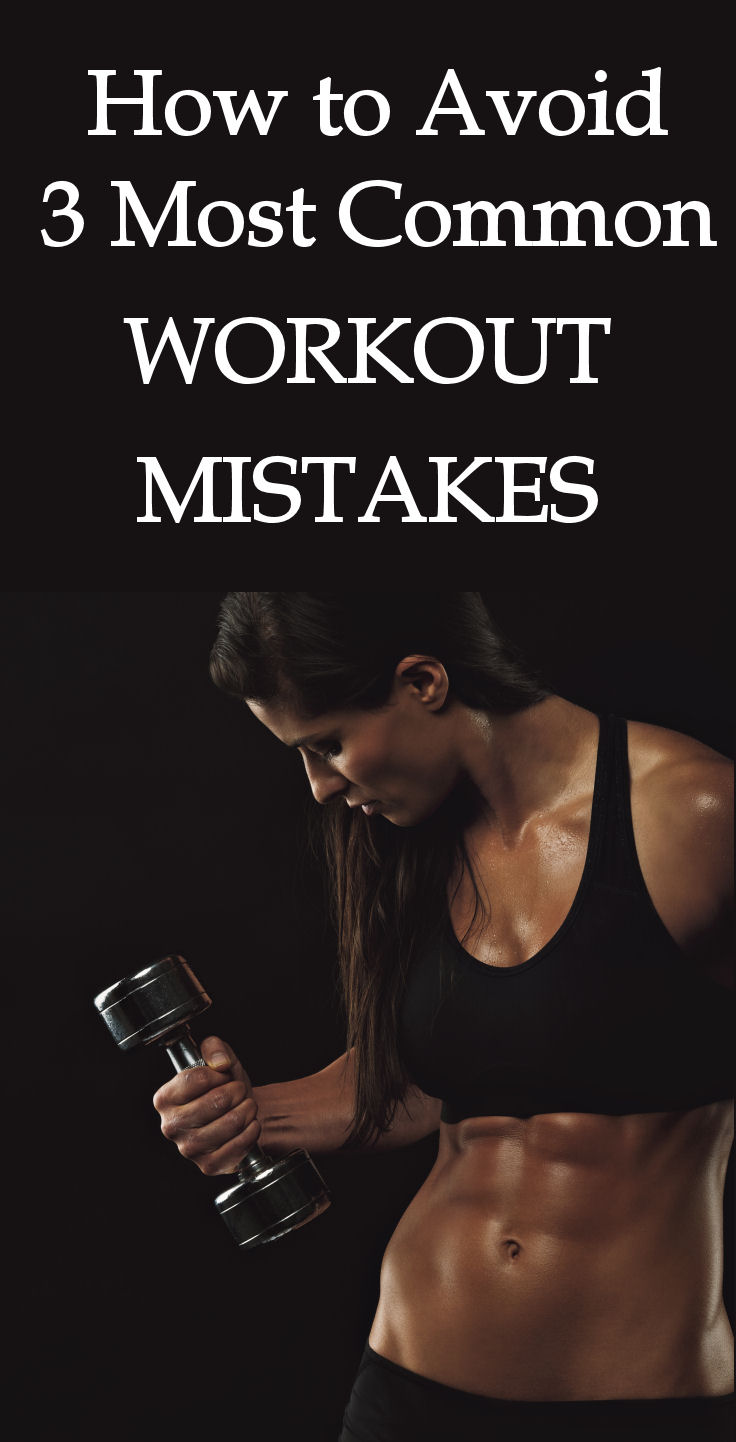 3 Most Common Workout Mistakes – Weekly Fitness Tips
