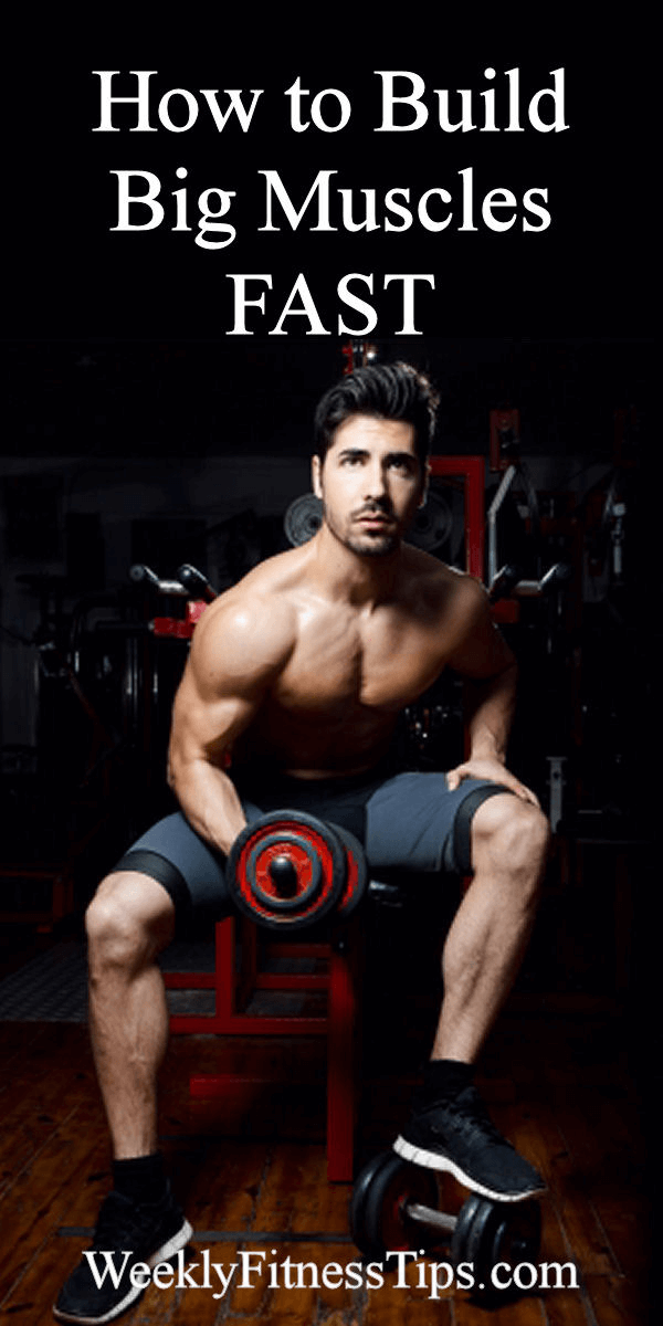 How to Gain Big Muscles Fast