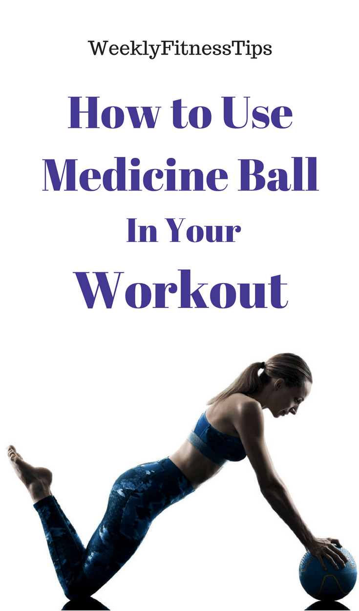 How to Use a Medicine Ball in Your Workout