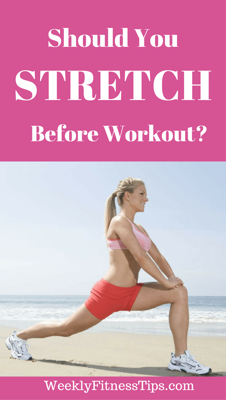 Should you stretch before workout