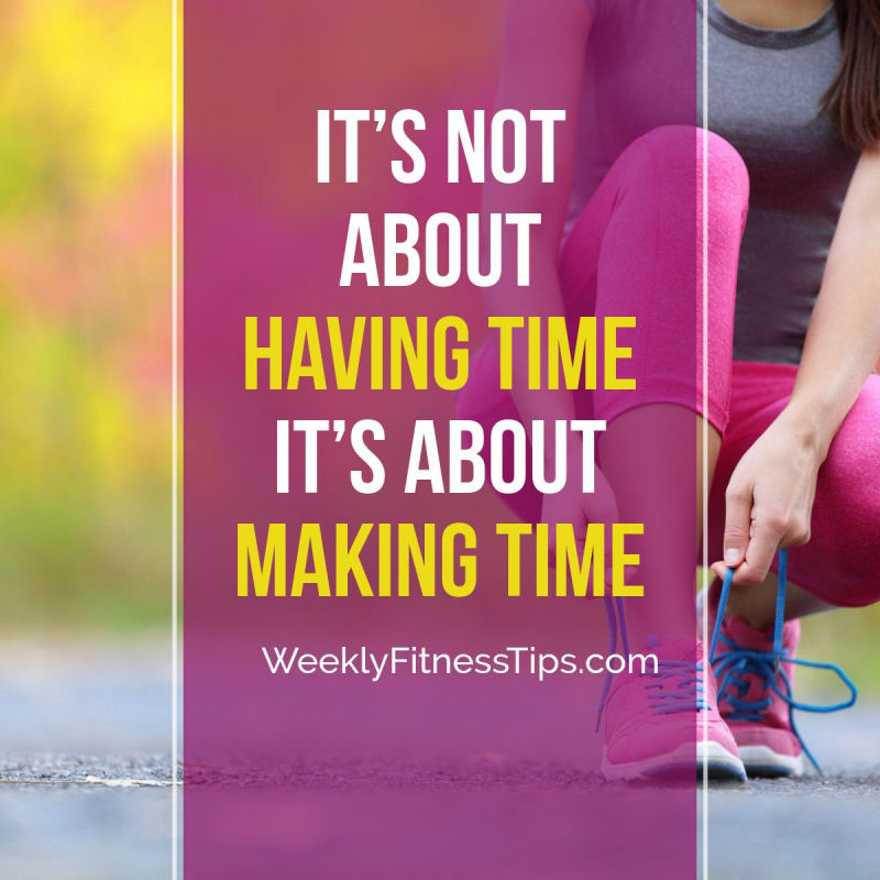 It's not about having time, it's about making time.